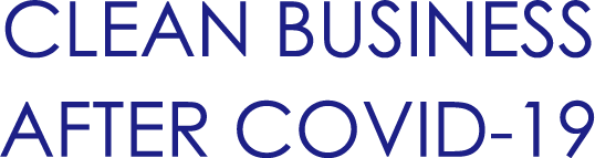 CLEAN BUSINESS AFTER COVID-19